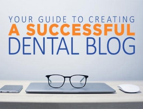 Your Guide to Creating a Successful Dental Blog